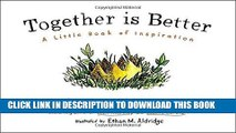 Best Seller Together Is Better: A Little Book of Inspiration Free Download