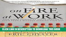 Ebook On Fire at Work: How Great Companies Ignite Passion in Their People Without Burning Them Out