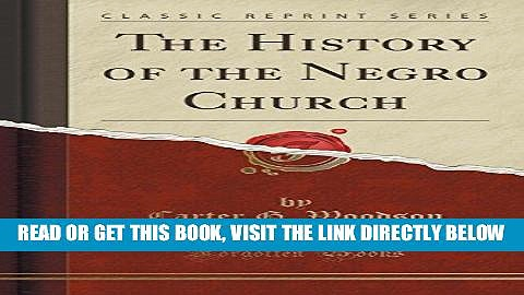 [FREE] EBOOK The History of the Negro Church (Classic Reprint) BEST COLLECTION