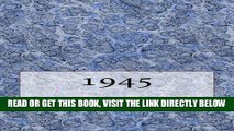 [READ] EBOOK The 1945 Yearbook: Interesting facts from 1945 including 30 original newspaper front