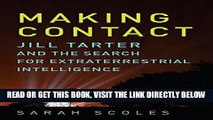 [READ] EBOOK Making Contact: Jill Tarter and the Search for Extraterrestrial Intelligence ONLINE