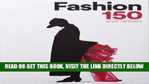 [FREE] EBOOK Fashion 150: 150 Years / 150 Designers ONLINE COLLECTION
