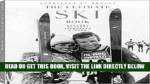 [READ] EBOOK The Ultimate Ski Book: Legends, Resorts, Lifestyle,   More ONLINE COLLECTION