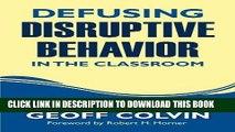 Ebook Defusing Disruptive Behavior in the Classroom Free Read