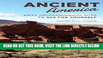 [READ] EBOOK Ancient America: Fifty Archaeological Sites to See for Yourself ONLINE COLLECTION
