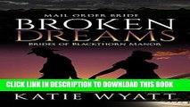 Best Seller Mail Order Bride: Broken Dreams: Western Historical Romance (Brides of Blackthorn