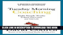 Best Seller Tuesday Morning Coaching: Eight Simple Truths to Boost Your Career and Your Life Free