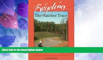 Big Deals  Bicycling the Natchez Trace: A Guide to the Natchez Trace Parkway and Nearby Scenic
