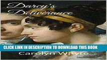 Ebook Darcy s Deliverance: A Pride and Prejudice variation (Denial and Deliverance Book 2) Free