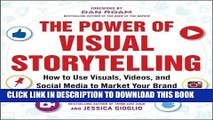 Ebook The Power of Visual Storytelling: How to Use Visuals, Videos, and Social Media to Market