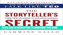 [FREE] EBOOK The Storyteller s Secret: From TED Speakers to Business Legends, Why Some Ideas Catch