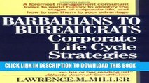 Ebook Barbarians to Bureaucrats:  Corporate Life Cycle Strategies Free Read