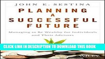 Best Seller Planning a Successful Future: Managing to Be Wealthy for Individuals and Their