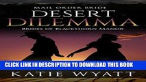Ebook Mail Order Bride: Desert Dilemma: Western Historical Romance (Brides of Blackthorn Manor