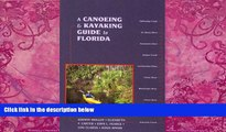 Big Deals  A Canoeing and Kayaking Guide to Florida (Canoe and Kayak Series)  Best Seller Books