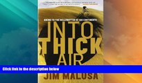Big Deals  Into Thick Air: Biking to the Bellybutton of Six Continents  Full Read Best Seller