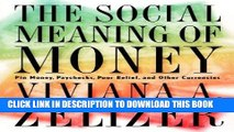 Ebook The Social Meaning of Money: Pin Money, Paychecks, Poor Relief, and Other Currencies Free Read