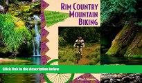 Must Have  Rim Country Mountain Biking: Great Rides Along Arizona s Mogollon Rim (The Pruett