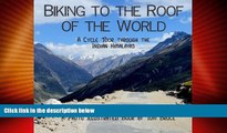 Big Deals  Biking to the roof of the world: A cycle tour through the Indian Himalayas (Cycling