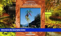 Must Have  Cycle Touring in Switzerland: Nine tours on Switzerland s national cycle routes