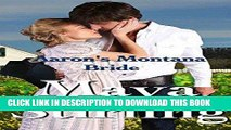 Ebook Aaron s Montana Bride (Sweet, clean Western Historical Romance)(Montana Ranchers and Brides