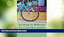 Big Deals  Cycling In Holland: an e-pocket guide (Holidays by Cycle e-guides) (Volume 1)  Full