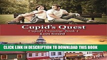 [Read] Ebook Cupid s Quest: Clean   Wholesome Romance (Cupid s Crossing Book 1) New Version