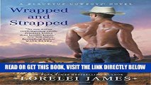 [EBOOK] DOWNLOAD Wrapped and Strapped (Blacktop Cowboys Novel) PDF
