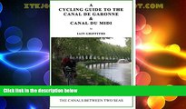 Must Have PDF  A Cycling Guide to the Canal de Garonne and the Canal du Midi  Best Seller Books