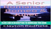 Best Seller A Senior Romance: Romeo   Juliet: Romeo and Juliet Of St.Petersburg, Florida / A