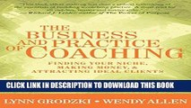 [FREE] EBOOK The Business and Practice of Coaching: Finding Your Niche, Making Money,   Attracting