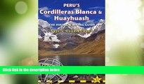 Big Deals  Peru s Cordilleras Blanca   Huayhuash: The Hiking   Biking Guide (Trailblazer)  Full