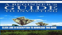 [READ] EBOOK A Beginner s Guide to Investing: How to Grow Your Money the Smart and Easy Way BEST