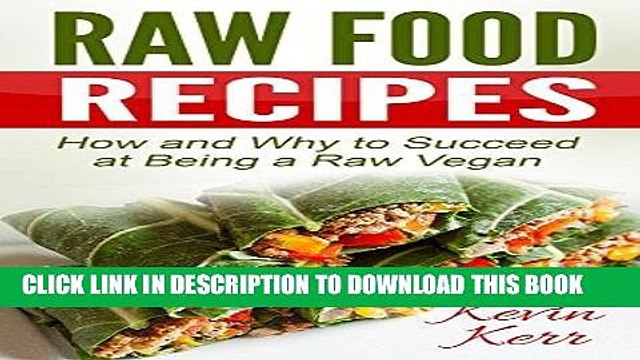 [PDF] Raw Food Recipes: How and Why to Succeed at Being a Raw Vegan. (Vegan, Raw Food, Vegan