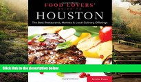 Full [PDF]  Food Lovers  Guide to® Houston: The Best Restaurants, Markets   Local Culinary