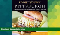 Must Have  Food Lovers  Guide to® Pittsburgh: The Best Restaurants, Markets   Local Culinary