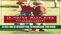 Best Seller 18 Holes with Bing: Golf, Life, and Lessons from Dad Free Download