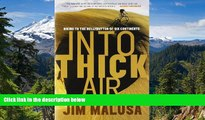 Must Have  Into Thick Air: Biking to the Bellybutton of Six Continents  READ Ebook Full Ebook