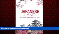 READ THE NEW BOOK Japanese Land: Tokyo and Mt Fuji: Discover the Japan History and The main cities