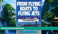 Books to Read  From Flying Boats to Flying Jets: Flying in the Formative Years of Boac :