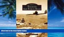 Books to Read  Travis Air Force Base   (CA)  (Images of America)  Best Seller Books Most Wanted