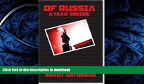 FAVORITE BOOK  Of Russia: A Year Inside (Of China: A Year Inside, Of Iraq: A Year Inside Book 1)