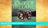 EBOOK ONLINE  Out of Ireland: The Story of Irish Emigration to America  GET PDF