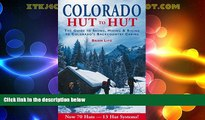 Big Deals  Colorado: Hut to Hut : A Guide to Skiing and Biking Colorado s Backcountry  Best Seller
