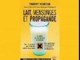 Lait, mensonges et propagande - Thierry Souccar # 2/3