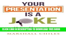 [PDF] Your Presentation is a Joke: Using Humor to Maximize Your Impact (Black   White Pics) Full