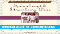 [PDF] Spoonbread   Strawberry Wine: Recipes and Reminiscences of a Family Full Online