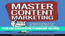 [New] Ebook Master Content Marketing: A Simple Strategy to Cure the Blank Page Blues and Attract a