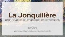 La Jonquillère Réceptions Mariages Réunions Séminaires à Tossiat
