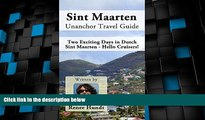 Big Deals  Sint Maarten Unanchor Travel Guide - Two Exciting Days in Dutch Sint Maarten - Hello